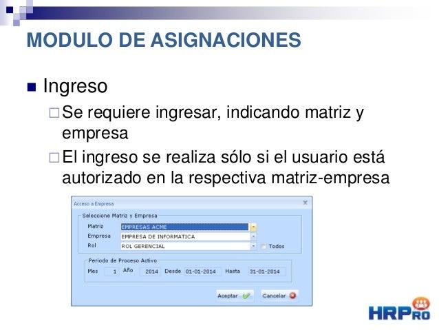  Ingreso Se requiere ingresar, indicando matriz y empresa El ingreso se realiza sólo si el usuario está autorizado en l...