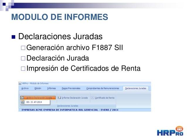  Declaraciones Juradas Generación archivo F1887 SII Declaración Jurada Impresión de Certificados de Renta MODULO DE IN...