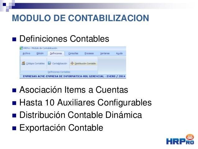 Definiciones Contables  Asociación Items a Cuentas  Hasta 10 Auxiliares Configurables  Distribución Contable Dinámica...