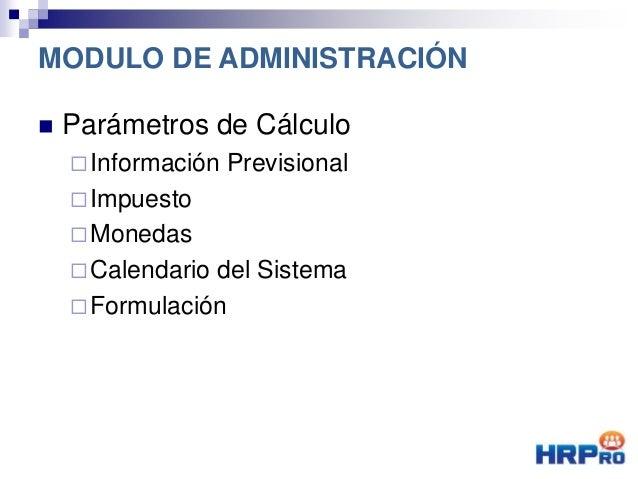  Parámetros de Cálculo Información Previsional Impuesto Monedas Calendario del Sistema Formulación MODULO DE ADMINIS...
