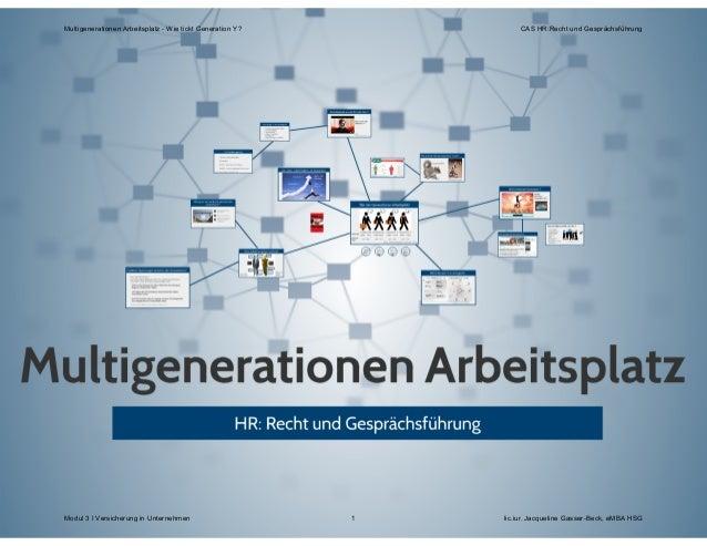Multigenerationen Arbeitsplatz - Wie tickt Generation Y? CAS HR:Recht und Gesprächsführung Modul 3 I Versicherung in Unter...