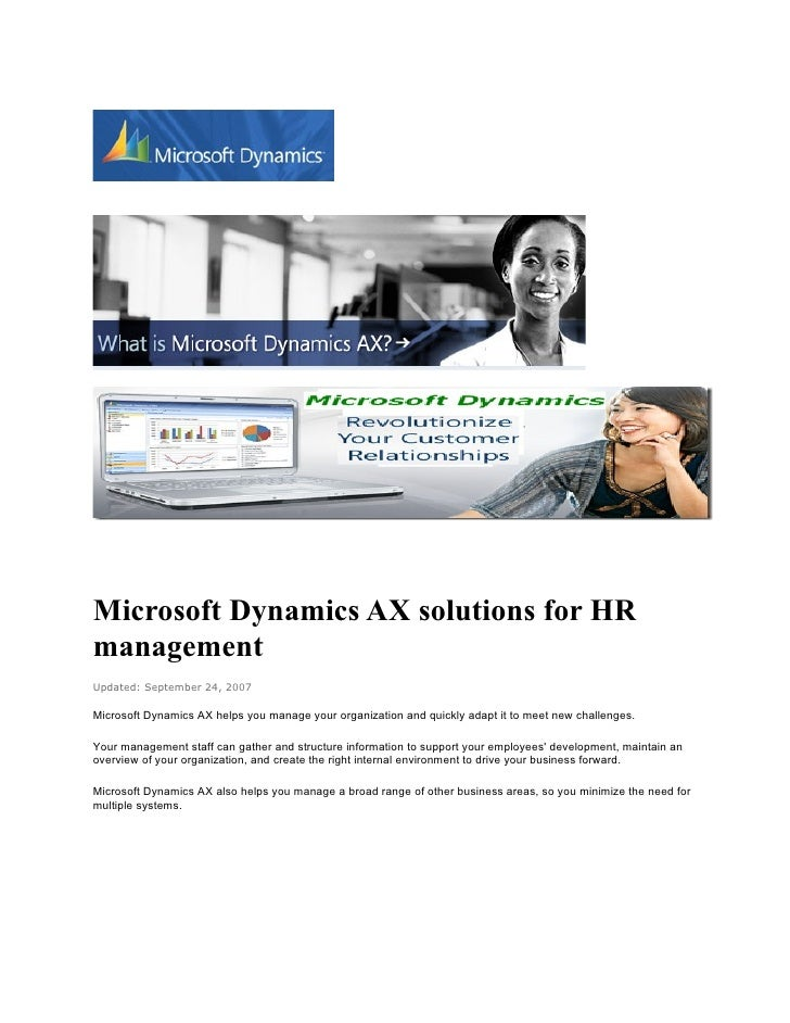 Microsoft Dynamics AX solutions for HR management Updated: September 24, 2007  Microsoft Dynamics AX helps you manage your...
