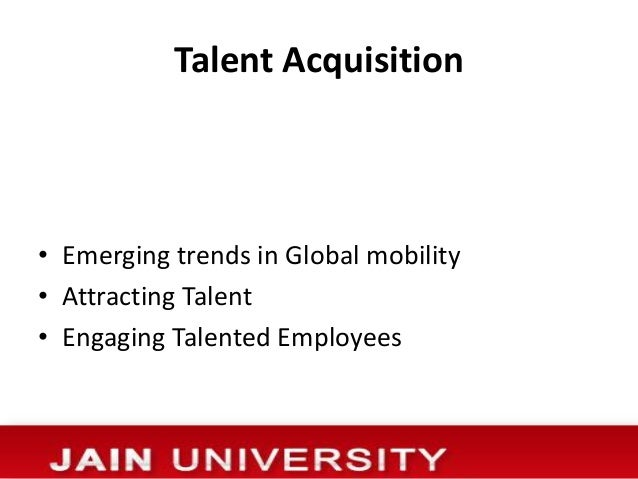 """talent acquisition is the lifeblood for an organization essay """"talent management"""" is a complex assortment of associated hr processes  """" talent management has become the lifeblood of organizations."""