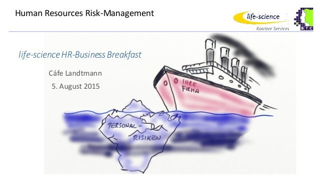 Human Resources Risk-Management life-scienceHR-BusinessBreakfast Cáfe Landtmann 5. August 2015
