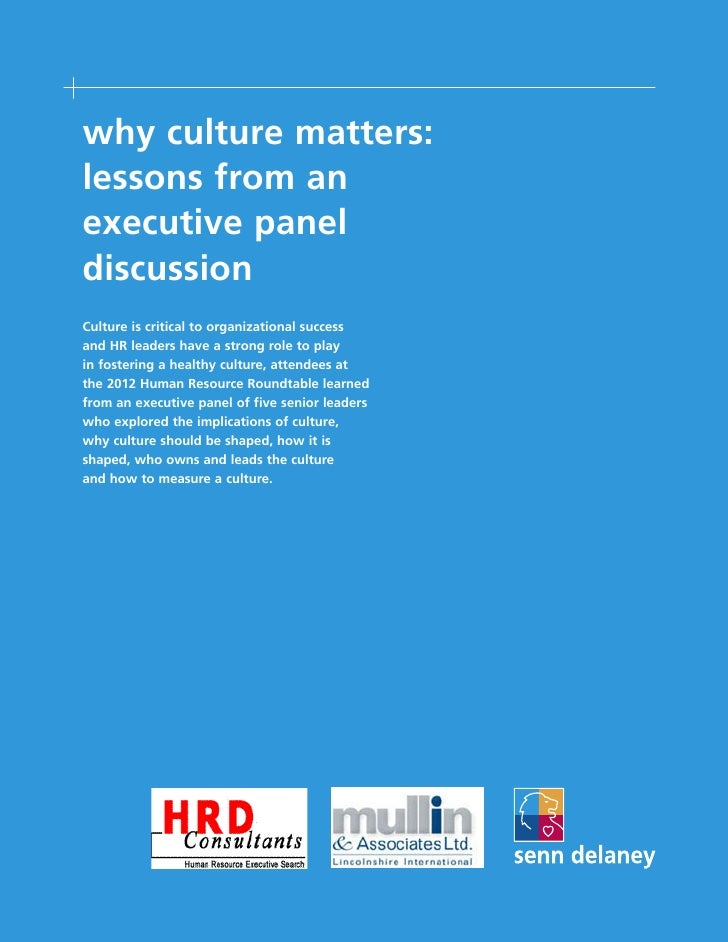 why culture matters:lessons from anexecutive paneldiscussionCulture is critical to organizational successand HR leaders ha...