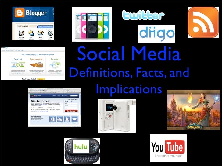 Social MediaDefinitions, Facts, and   Implications