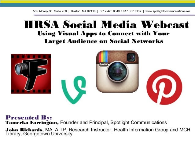 HRSA Social Media WebcastUsing Visual Apps to Connect with YourTarget Audience on Social NetworksPresented By:Tomeeka Farr...