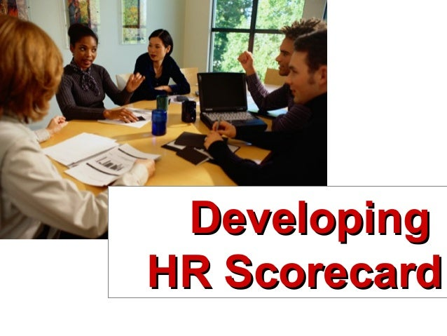 DevelopingDeveloping HR ScorecardHR Scorecard