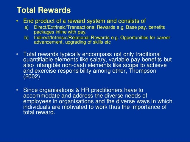 total rewards versus performance Performance management as it relates to total rewards:  how well people do a job or task compared to expectations, performance standards and goals.