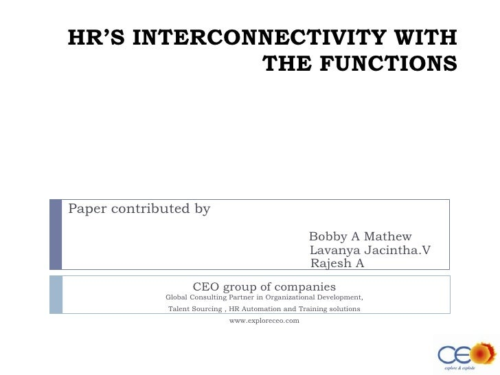HR'S INTERCONNECTIVITY WITH THE FUNCTIONS<br />   Paper contributed by<br />					 Bobby A Mathew<br />                    ...