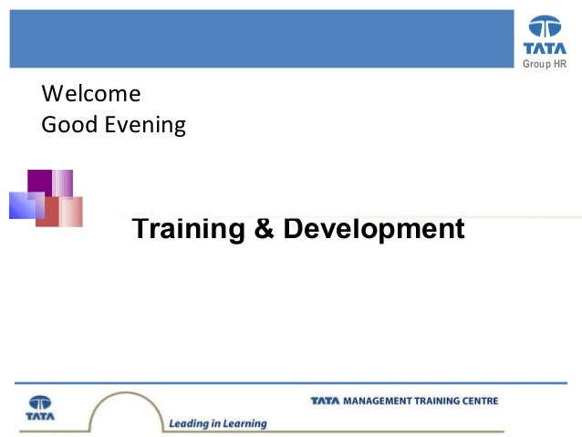 Group HR Training & Development Welcome Good Evening