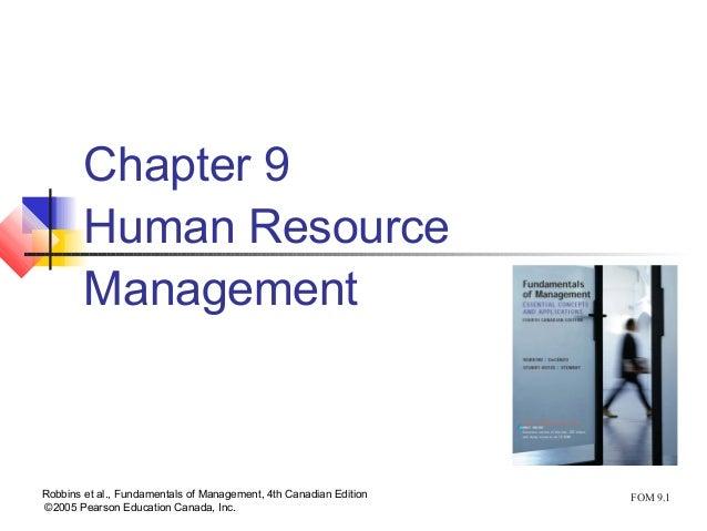 FOM 9.1Robbins et al., Fundamentals of Management, 4th Canadian Edition ©2005 Pearson Education Canada, Inc. Chapter 9 Hum...