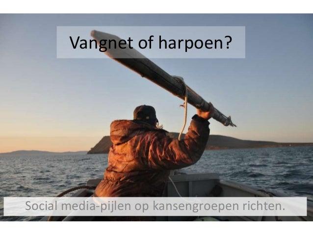 Vangnet of harpoen? Social media-pijlen op kansengroepen richten.