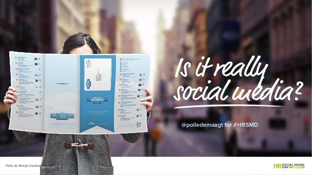 @polledemaagt for #HRSMD Is it really social media? Polle de Maagt (@polledemaagt) for #HRSMD