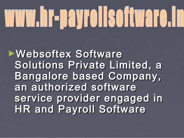 ►Websoftex  Software Solutions Private Limited, a Bangalore based Company, an authorized software service provider engaged...