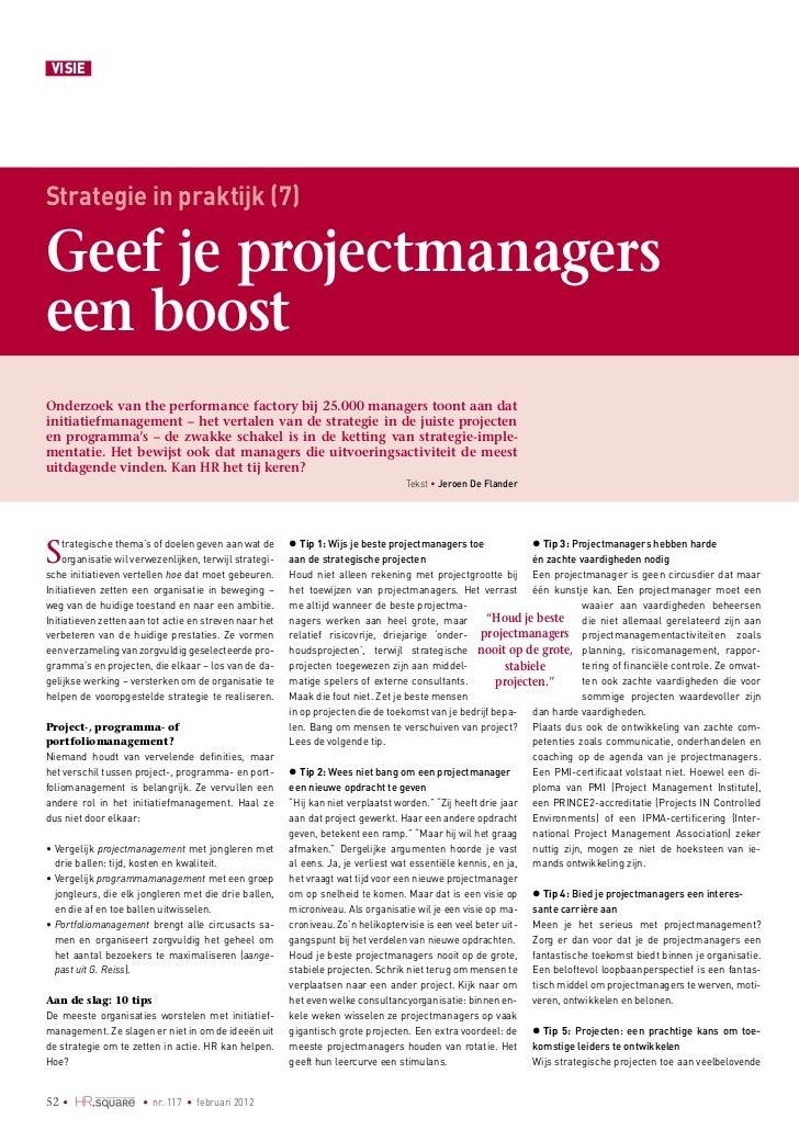VISIEStrategie in praktijk (7)Geef je projectmanagerseen boostOnderzoek van the performance factory bij 25.000 managers to...