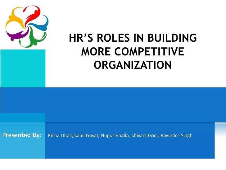 HR'S ROLES IN BUILDING  MORE COMPETITIVE    ORGANIZATION