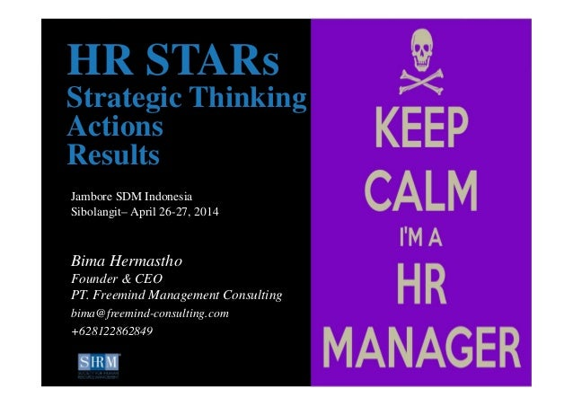 ©SHRM 2014 1 ©SHRM 2014 Jambore SDM Indonesia Sibolangit– April 26-27, 2014 HR STARs Strategic Thinking Actions Results Bi...