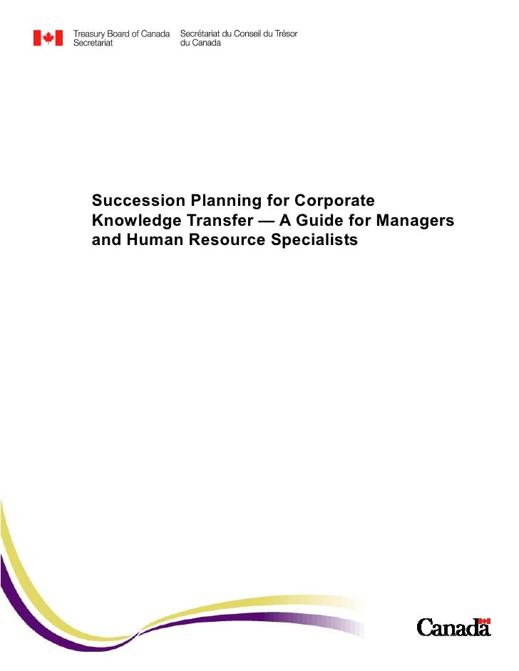 Succession Planning for Corporate Knowledge Transfer — A Guide for Managers and Human Resource Specialists