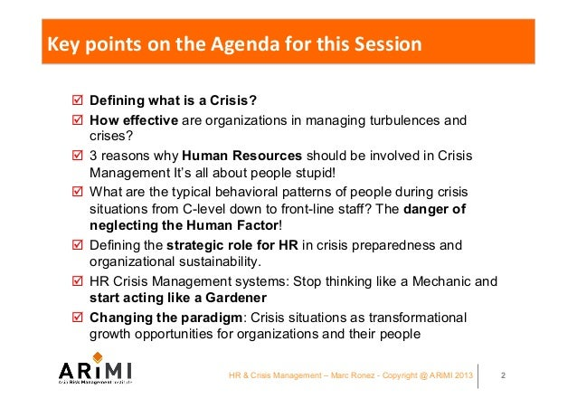 crisis management in today organization hr 4 crisis management in today's business environment: hr's strategic role crisis management, when handled well, safeguards the reputation of the organization, which can have a.