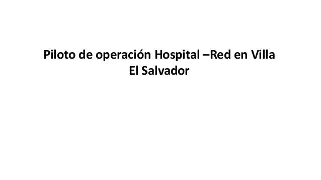 Piloto de operación Hospital –Red en Villa El Salvador