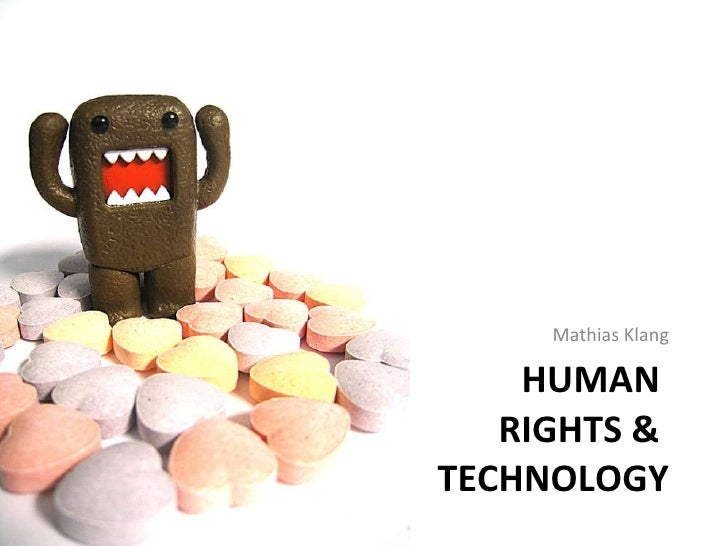 human rights or technology Technology has exacerbated another problem from the pre-digital era: human rights violations committed in the name of national security and counterterrorism, even by democratic, human rights.