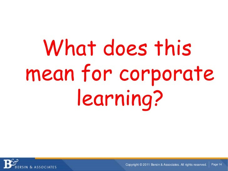 What does this mean for corporate learning?<br />