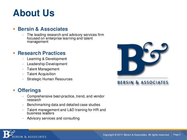 About Us<br />Bersin & Associates<br />The leading research and advisory services firm focused on enterprise learning and ...