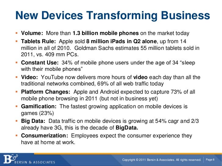 New Devices Transforming Business<br />Volume:  More than 1.3 billion mobile phones on the market today<br />Tablets Rule:...