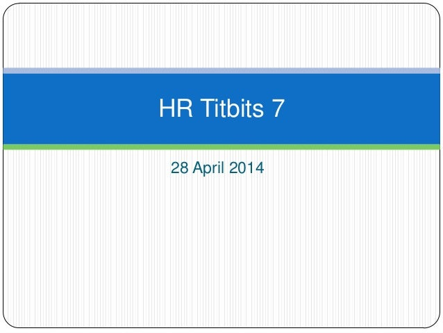 28 April 2014 HR Titbits 7