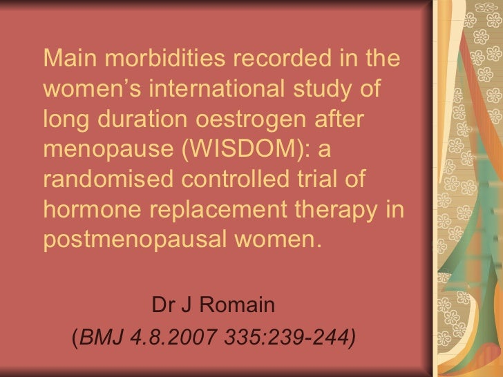 Main morbidities recorded in the women's international study of long duration oestrogen after menopause (WISDOM): a random...