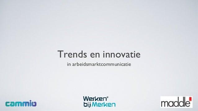 Trends en innovatie  in arbeidsmarktcommunicatie