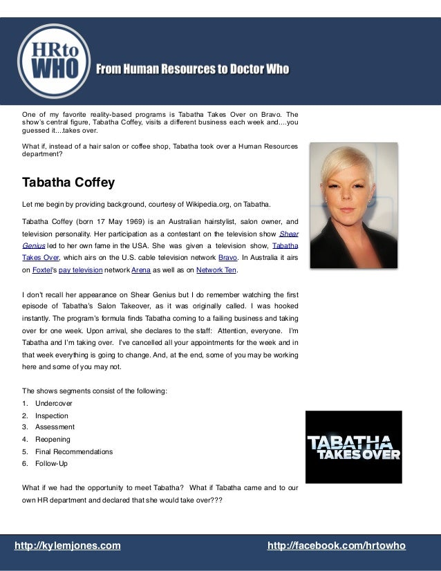 One of my favorite reality-based programs is Tabatha Takes Over on Bravo. Theshow's central figure, Tabatha Coffey, visits...