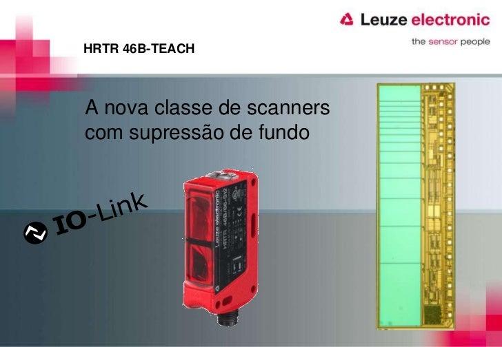 HRTR 46B-TEACH<br />A nova classe de scanners com supressão de fundo<br />