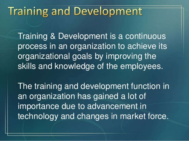 human resource training and development The 4 most important trends in human resource training and development posted by evie pham, on 772017 trends in human resource training and developmentpng as a vast number of millennials are entering working life for the first time, forming 50% of the global workforce by 2020, companies need to put more.
