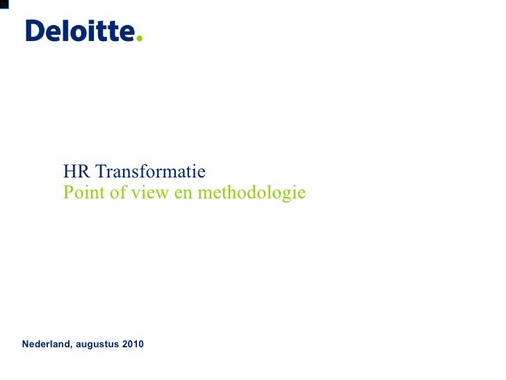 HR Transformatie Nederland, augustus 2010 <ul><li>Point of view en methodologie </li></ul>%