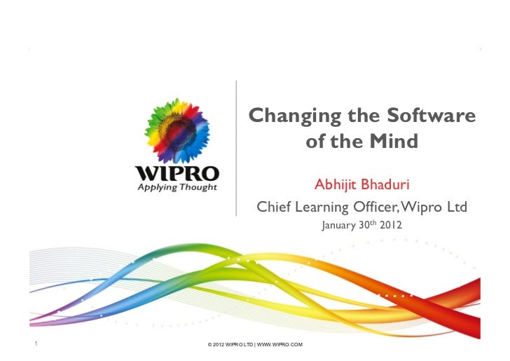 Changing the Software                     of the Mind                             Abhijit Bhaduri                    Chief...