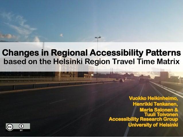 Vuokko Heikinheimo, Henrikki Tenkanen, Maria Salonen & Tuuli Toivonen Accessibility Research Group University of Helsinki ...