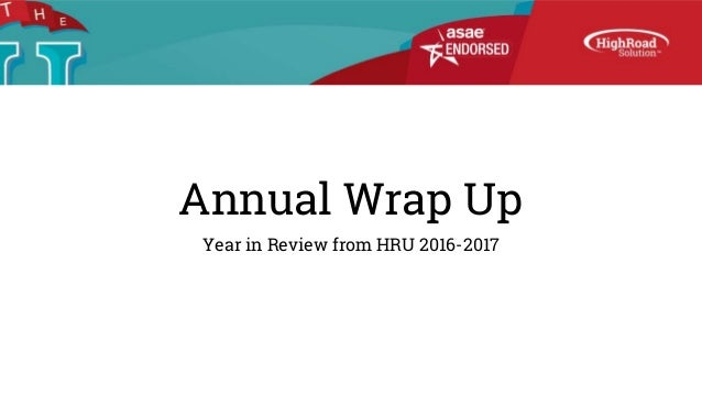 Annual Wrap Up Year in Review from HRU 2016-2017