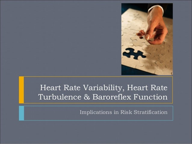 Heart Rate Variability, Heart Rate Turbulence & Baroreflex Function Implications in Risk Stratification
