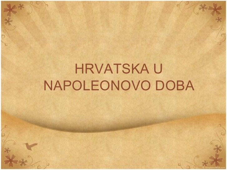HRVATSKA UNAPOLEONOVO DOBA