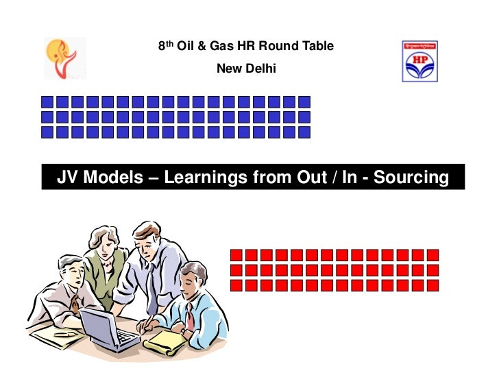 8th Oil & Gas HR Round Table                    New DelhiJV Models – Learnings from Out / In - Sourcing