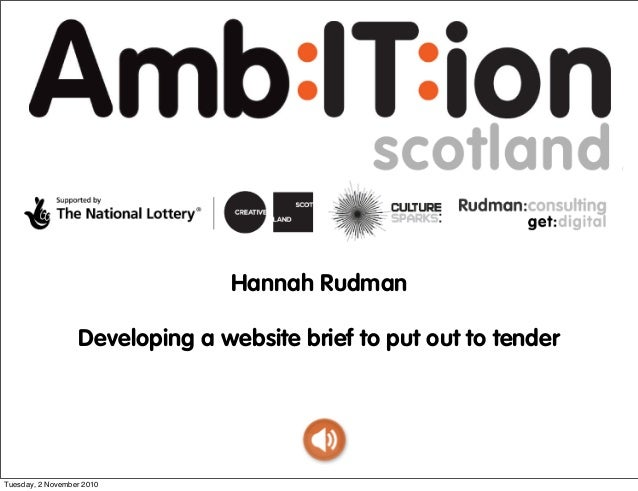 Hannah Rudman Developing a website brief to put out to tender Tuesday, 2 November 2010