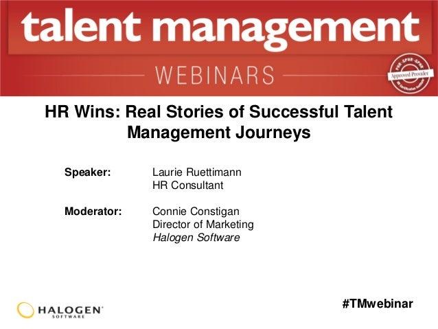 #TMwebinar Speaker: Laurie Ruettimann HR Consultant Moderator: Connie Constigan Director of Marketing Halogen Software HR ...