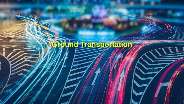 Supply Chain Management Mohammad Tawfik #AcademyOfKnowledge http://SCM.AcademyOfKnowledge.org Ground Transportation Ground...