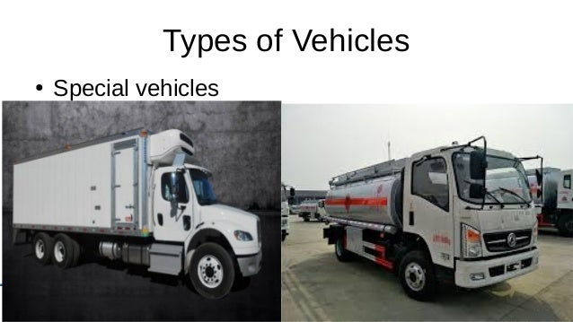 Supply Chain Management Mohammad Tawfik #AcademyOfKnowledge http://SCM.AcademyOfKnowledge.org Types of Vehicles ● Special ...