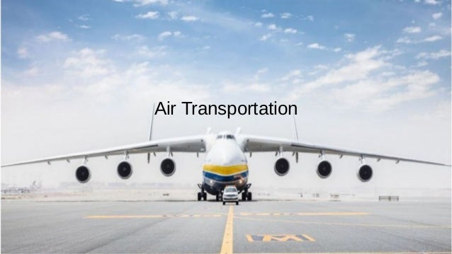 Supply Chain Management Mohammad Tawfik #AcademyOfKnowledge http://SCM.AcademyOfKnowledge.org Air Transportation