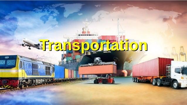 Supply Chain Management Mohammad Tawfik #AcademyOfKnowledge http://SCM.AcademyOfKnowledge.org Transportation Transportation