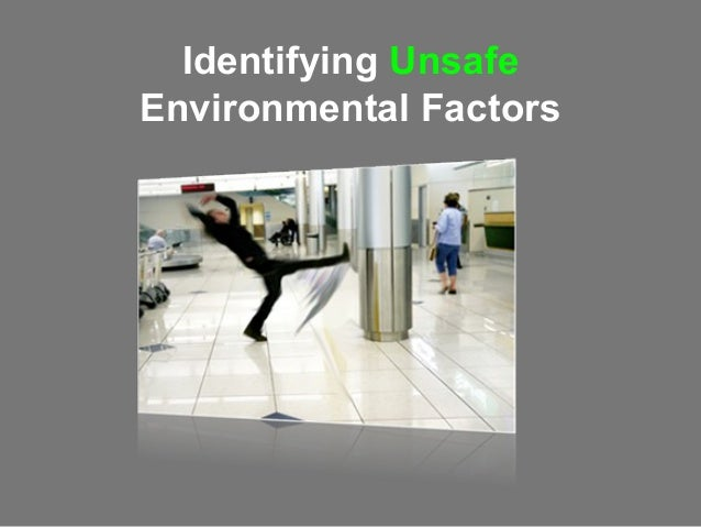 H Amp S Identify Unsafe Environ Reduce Physical Risk For