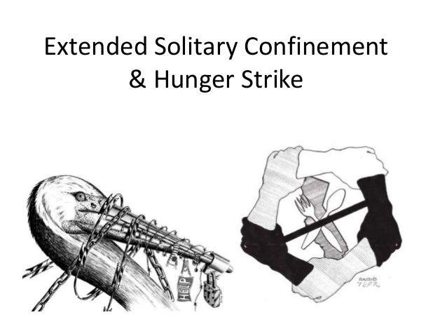 Extended Solitary Confinement & Hunger Strike